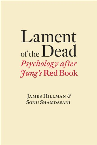 Lament of the Dead: Psychology After Jung's <i>Red Book</i>