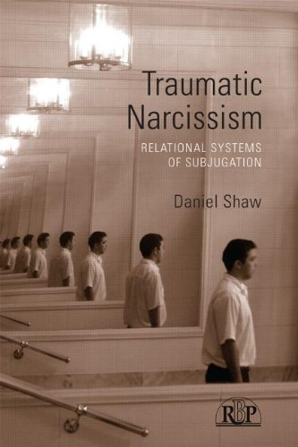 Traumatic Narcissism: Relational Systems of Subjugation