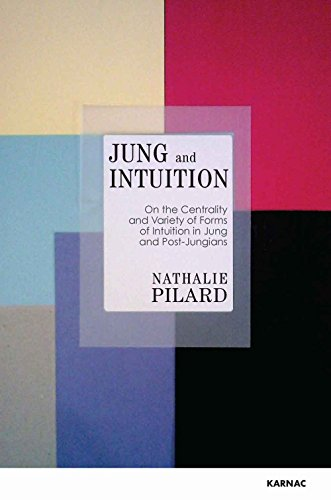 Jung and Intuition: On the Centrality and Variety of Forms of Intuition in Jung and Post-Jungians