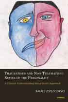 Traumatised and Non-Traumatised States of the Personality: A Clinical Understanding Using Bion's Approach