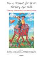 Being Present for Your Nursery Age Child: Observing, Understanding, and Helping Children