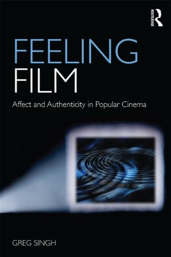 Feeling Film: Affect and Authenticity in Popular Cinema