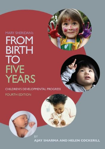 From Birth to Five Years: Children's Developmental Progress: Fourth Edition
