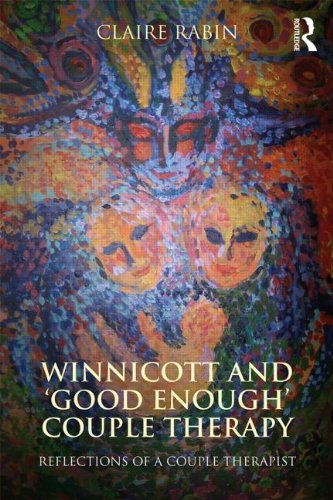 Winnicott and 'Good Enough' Couple Therapy: Reflections of a Couple Therapist