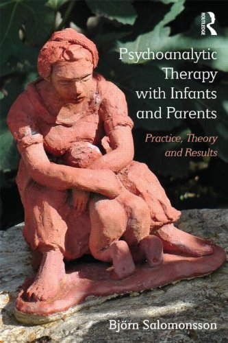 Psychoanalytic Therapy with Infants and Parents: Practice, Theory and Results: `
