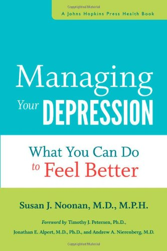 Managing Your Depression: What You Can Do to Feel Better