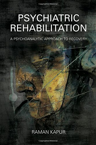 Psychiatric Rehabilitation: A Psychoanalytic Approach to Recovery