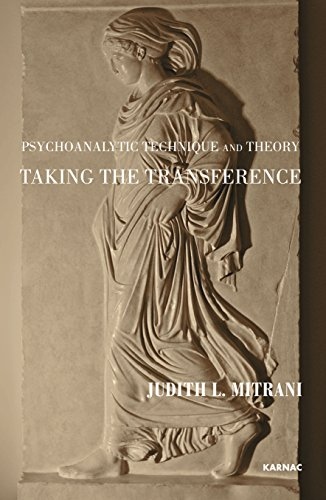 Psychoanalytic Technique and Theory: Taking the Transference