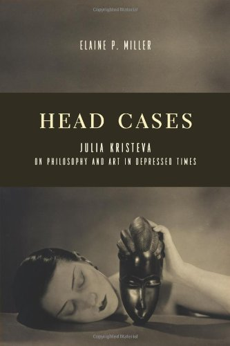 Head Cases: Julia Kristeva on Philosophy and Art in Depressed Times
