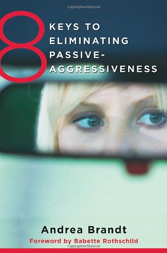 8 Keys to Eliminating Passive-Aggressiveness
