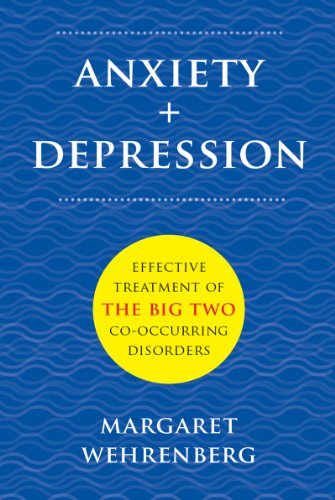 Anxiety and  Depression: Effective Treatment of the Big Two Co-Occurring Disorders
