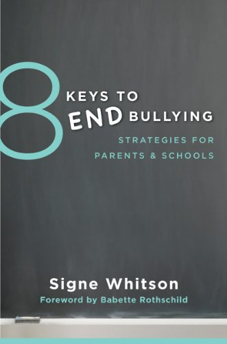 8 Keys to End Bullying: Strategies for Parents and Schools