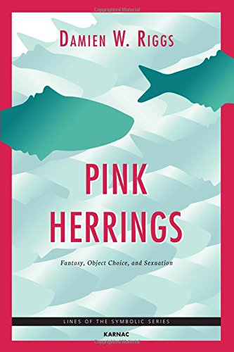 Pink Herrings: Fantasy, Object Choice, and Sexuation