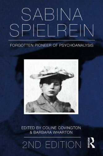 Sabina Spielrein: Forgotten Pioneer of Psychoanalysis: Second Edition