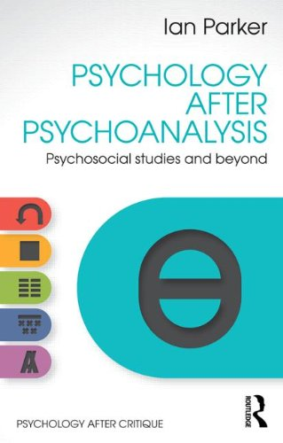 Psychology After Psychoanalysis: Psychosocial Studies and Beyond