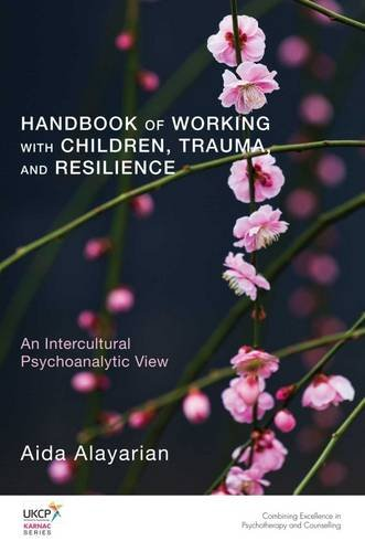 Handbook of Working with Children, Trauma, and Resilience: An Intercultural Psychoanalytic View