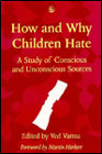 How and why children hate: A study of conscious and unconscious sources
