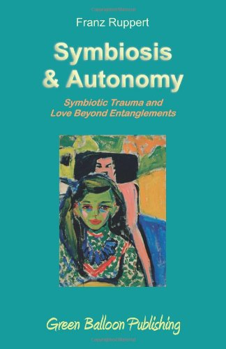 Symbiosis and Autonomy: Symbiotic Trauma and Love Beyond Entanglements