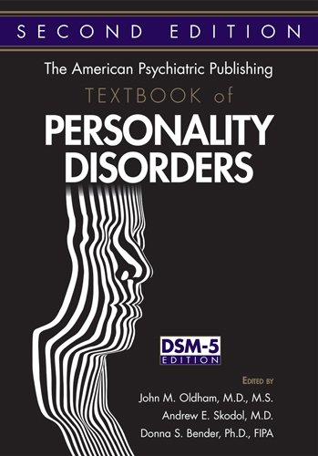 The American Psychiatric Publishing Textbook of Personality Disorders: Second Edition