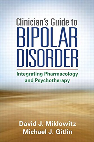 The Clinician's Guide to Bipolar Disorder: Integrating Psychopharmacology and Psychotherapy