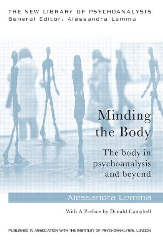 Minding the Body: The Body in Psychoanalysis and Beyond