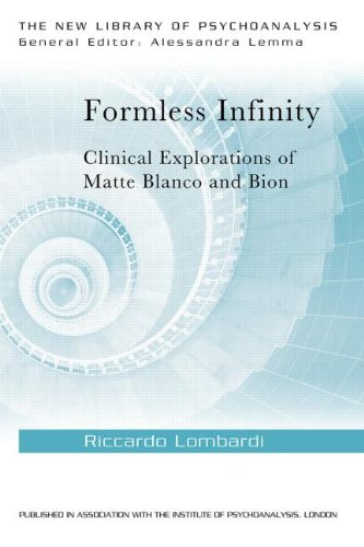 Formless Infinity: Clinical Explorations of Matte Blanco and Bion