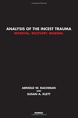 Analysis of the Incest Trauma: Retrieval, Recovery, Renewal