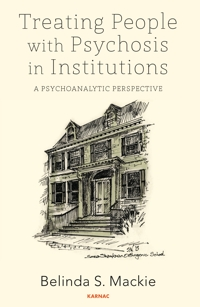 Treating People with Psychosis in Institutions: A Psychoanalytic Perspective