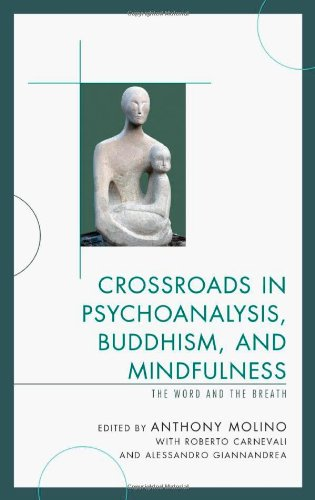 Crossroads in Psychoanalysis, Buddhism, and Mindfulness: The Word and the Breath
