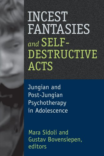 Incest Fantasies and Self-Destructive Acts in Adolescence: Jungian and Post-Jungian Psychotherapy in Adolescence