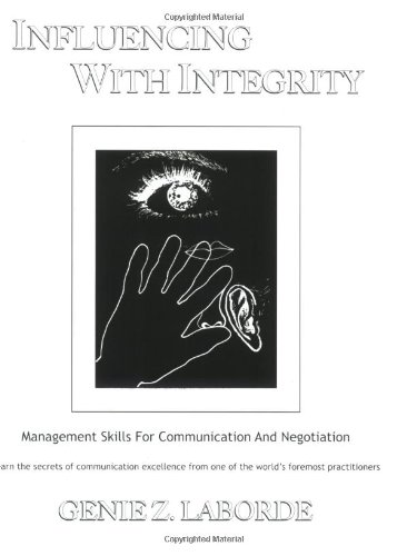 Influencing with Integrity: Management Skills for Communication and Negotiation