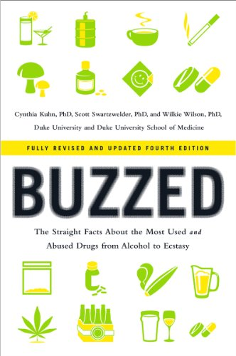 Buzzed: The Straight Facts About the Most Used and Abused Drugs from Alcohol to Ecstasy: Fourth Edition
