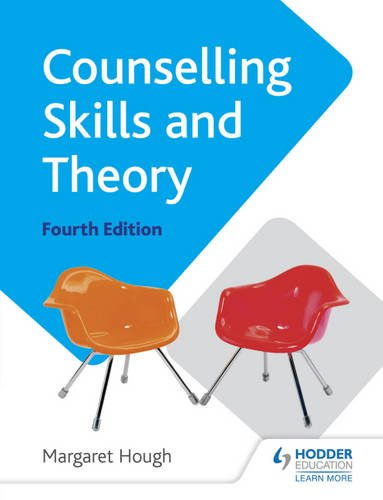 Counselling Skills and Theory: Fourth Edition