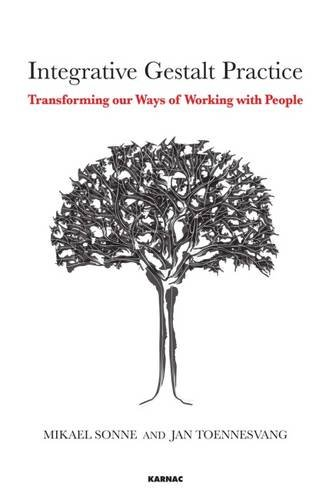 Integrative Gestalt Practice: Transforming our Ways of Working with People