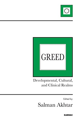 Greed: Developmental, Cultural, and Clinical Realms
