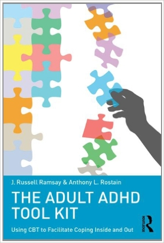 The Adult ADHD Tool Kit: Using CBT to Facilitate Coping Inside and Out