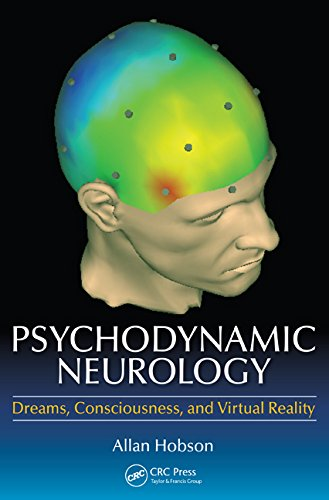 Psychodynamic Neurology: Dreams, Consciousness, and Virtual Realty