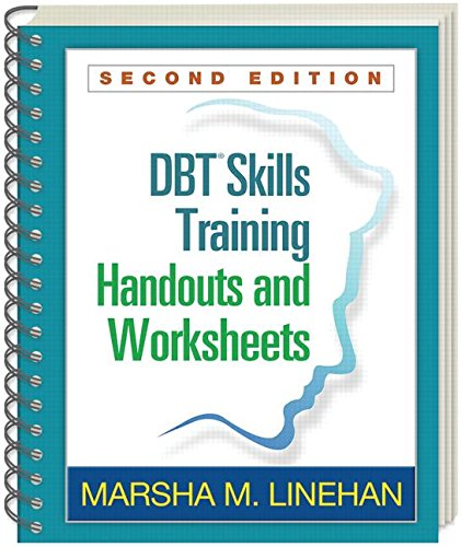 DBT Skills Training Handouts and Worksheets: Second Edition