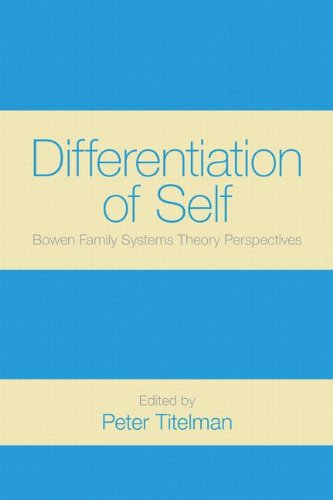 Differentiation of Self: Bowen Family Systems Theory Perspectives