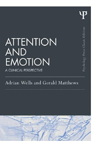 Attention and Emotion: A Clinical Perspective: Classic Edition