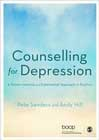 Counselling for Depression: A Person-centred and Experiential Approach to Practice