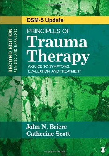 Principles of Trauma Therapy: A Guide to Symptoms, Evaluation, and Treatment: Second Edition