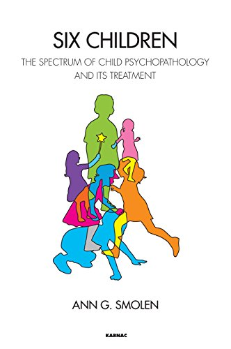 Six Children: The Spectrum of Child Psychopathology and its Treatment