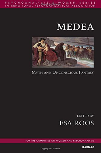 Medea: Myth and Unconscious Fantasy