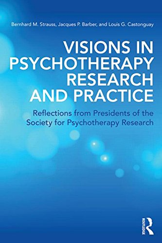 Visions in Psychotherapy Research and Practice: Reflections from Presidents of the Society for Psychotherapy Research