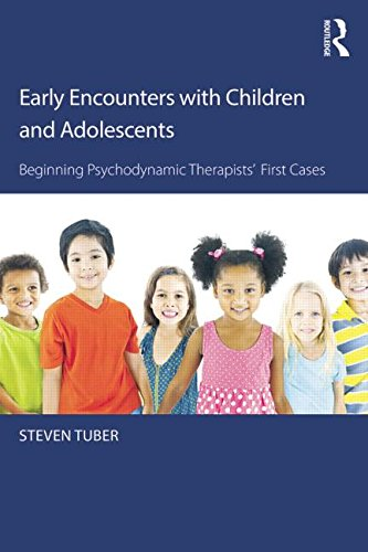 Early Encounters with Children and Adolescents: Beginning Psychodynamic Therapists' First Cases