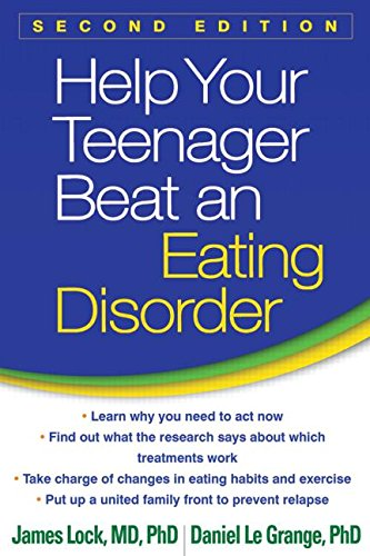 Help Your Teenager Beat an Eating Disorder: Second Edition