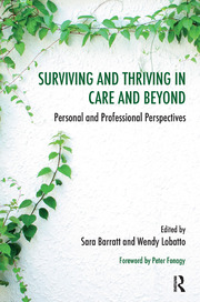 Surviving and Thriving in Care and Beyond: Personal and Professional Perspectives