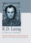 R.D. Laing in the 21st Century: A Weekend Symposium With Those Who Knew Him: DVD
