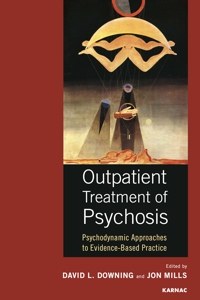 Outpatient Treatment of Psychosis: Psychodynamic Approaches to Evidence-Based Practice